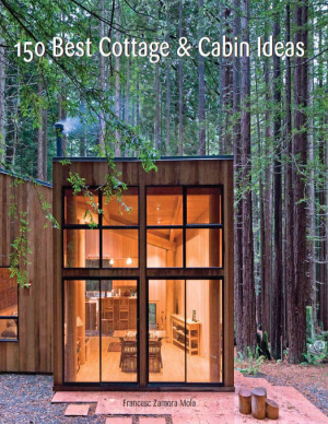 150 Best Cottage and Cabin Ideas PDF