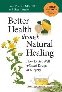Better Health Through Natural Healing How to Get Well without Drugs and Surgery