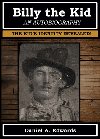 Billy the Kid: An Autobiography by Daniel A. Edwards