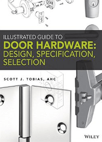 Illustrated Guide to Door Hardware: Design, Specification, Selection 1st Edition