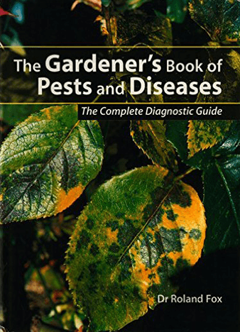 The Gardener's Book of Pests and Diseases: The Complete Diagnostic Guide