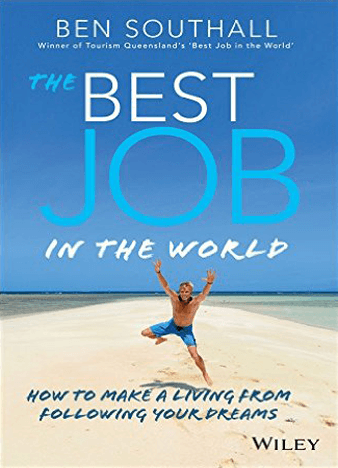 The Best Job in the World: How to Make a Living From Following Your Dreams