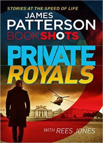 Private Royals: BookShots (A Private Thriller) by James Patterson