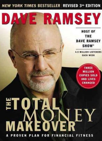 The Total Money Makeover: A Proven Plan for Financial Fitness by Dave Ramsey (revised 3rd edition)