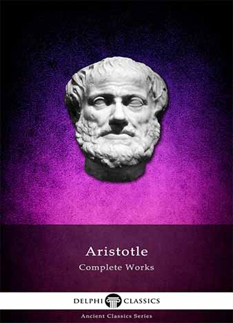 Delphi Complete Works of Aristotle (Illustrated) by Aristotle