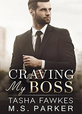 Craving My Boss by Tasha Fawkes, M. S. Parker