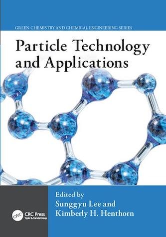 Particle Technology and Applications by Sunggyu Lee, Kimberly H. Henthorn