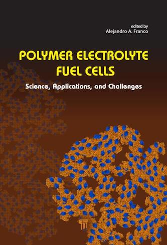 Polymer Electrolyte Fuel Cells: Science, Applications, and Challenges by Alejandro A. Franco
