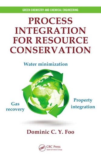 Process Integration for Resource Conservation by Dominic C. Y. Foo