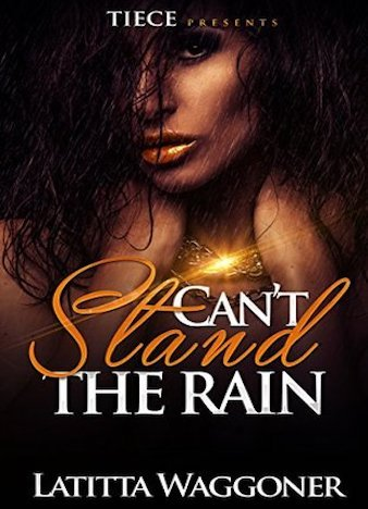 Can't Stand The Rain by Latitta Waggoner