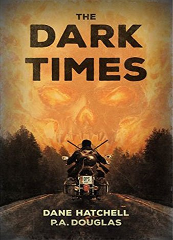 The Dark Times by Dane Hatchell, P.A. Douglas