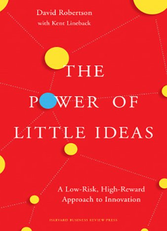 The Power of Little Ideas by David Robertson, Kent Lineback