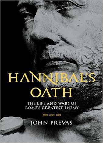 Hannibal's Oath: The Life and Wars of Rome's Greatest Enemy by John Prevas (ePUB)