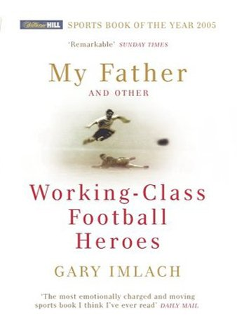 My Father And Other Working Class Football Heroes by Gary Imlach (ePUB)