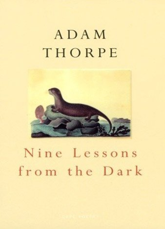 Nine Lessons From The Dark by Adam Thorpe