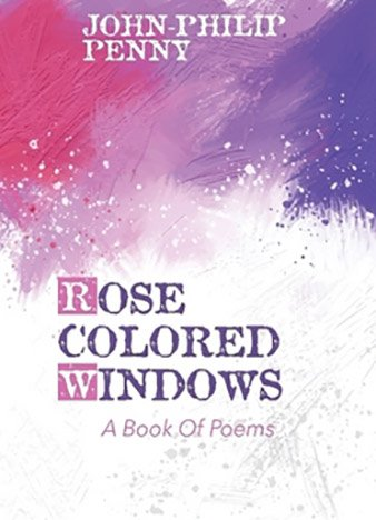 Rose Colored Windows by John-Philip Penny