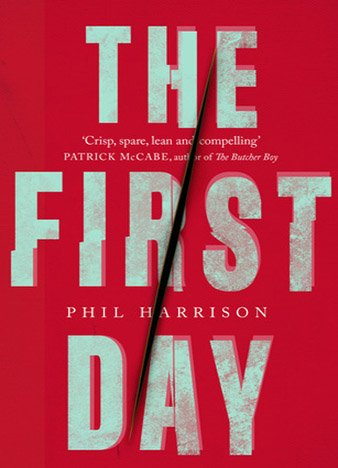 The First Day by Phil Harrison (ePUB)