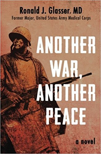 Another War, Another Peace by Ronald J. Glasser