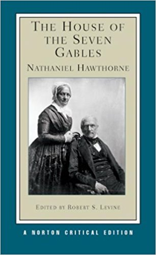The House of the Seven Gables by Nathaniel Hawthorne, Robert S. Levine
