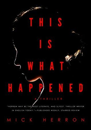This Is What Happened by Mick Herron