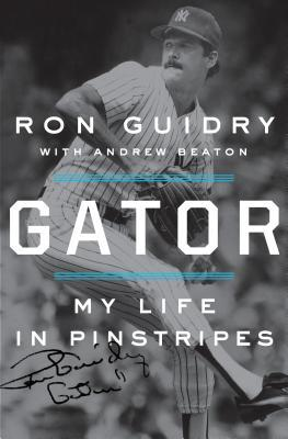Gator: My Life in Pinstripes by Ron Guidry