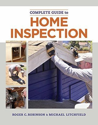 The Complete Guide to Home Inspection by Michael Litchfield,  Roger C. Robinson