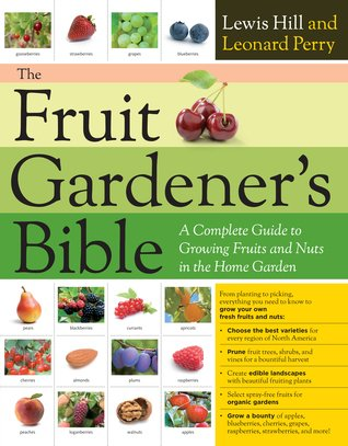 The Fruit Gardener's Bible by Lewis Hill, Leonard Perry