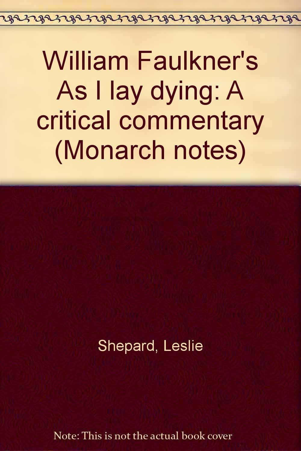 William Faulkner's As I Lay Dying (Monarch Notes) by Leslie Shepard