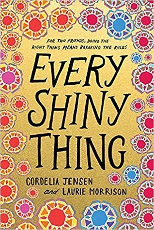 Every Shiny Thing by Cordelia Jensen,  Laurie Morrison