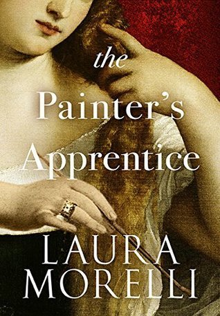 The Painter's Apprentice: A Novel of 16th-Century Venice (Venetian Artisans #1) by Laura Morelli