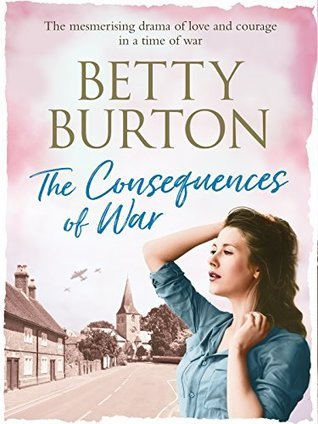 The Consequences of War by Betty Burton