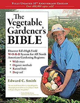 The Vegetable Gardener's Bible, 2nd Edition by Edward C. Smith