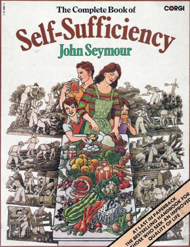 The Complete Book Of Self Sufficiency by John Seymour
