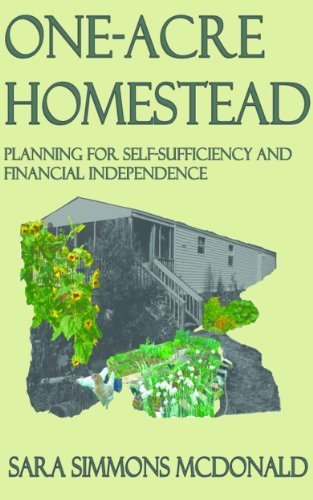 One Acre Homestead: Planning for self-sufficiency by Sara Simmons McDonald