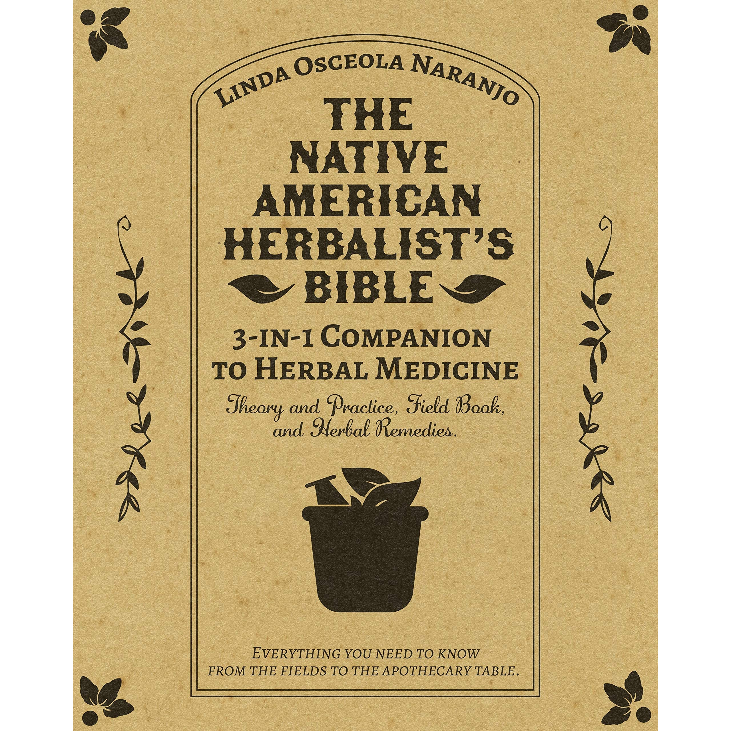 The Native American Herbalist's Bible