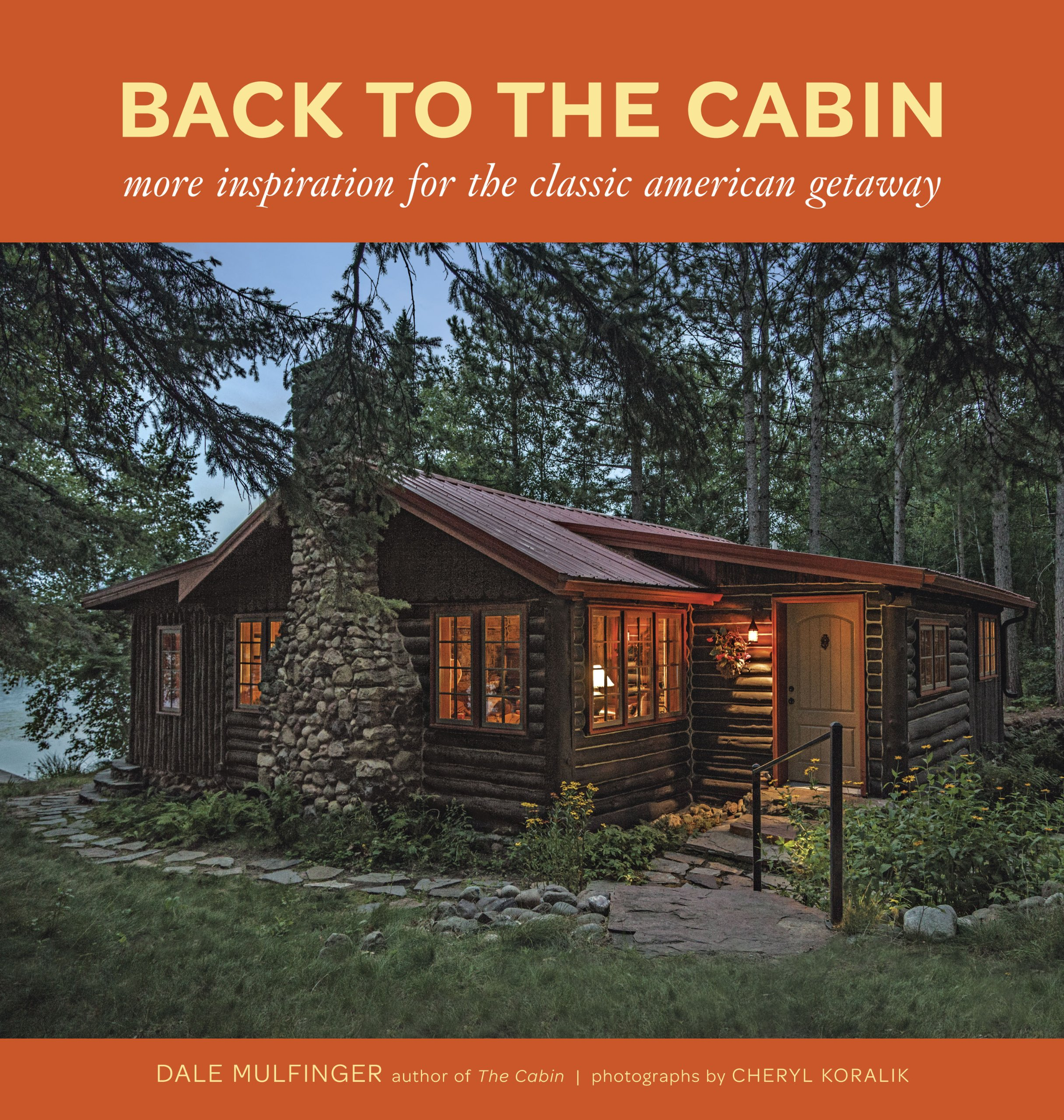 Back to the Cabin: More Inspiration for the Classic American Getaway PDF
