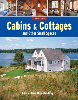 Cabins & Cottages and Other Small Spaces PDF