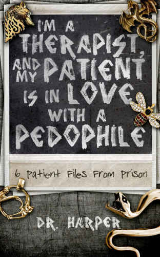 I'm a Therapist, and My Patient is In Love with a Pedophile PDF ePUB