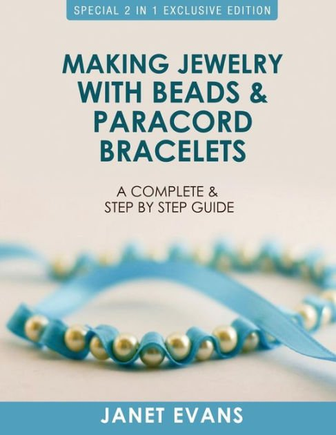 Making jewelry with beads and paracord bracelets by Janet Evans