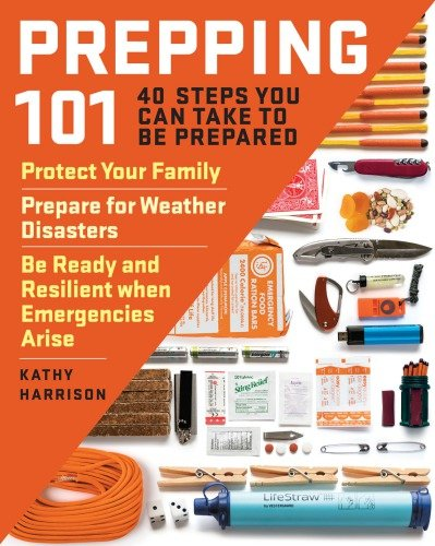 Prepping 101: 40 Steps You Can Take to Be Prepared by Kathy Harrison