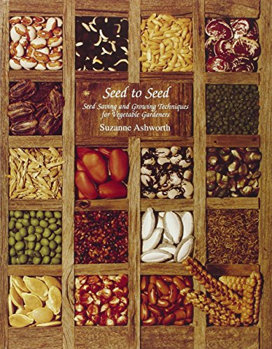 Seed to Seed: Seed Saving and Growing Techniques for Vegetable Gardeners PDF