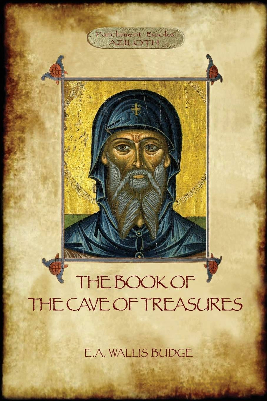 The Book of the Cave of Treasures by E. A. Wallis Budge PDF
