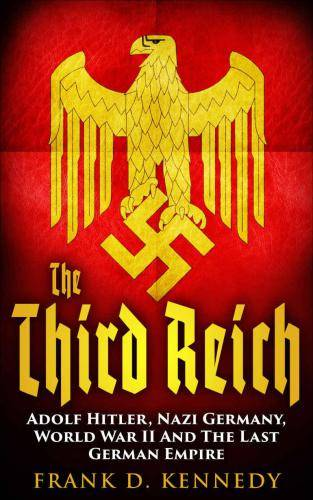 The Third Reich by Frank D. Kennedy