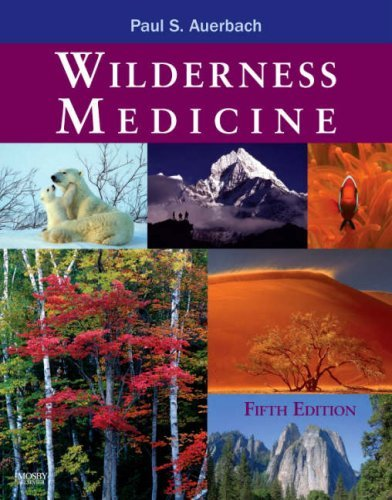 Wilderness Medicine, 5th (fifth) edition by Paul S. Auerbach
